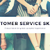 Customer Service Skills: Top 5 Qualities for Great Customer Experience.
