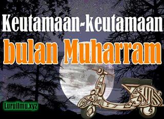 Keistimewaan dan Keutamaan Bulan Muharram (Assyura)