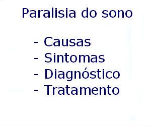 Paralisia do sono causas sintomas diagnóstico tratamento prevenção riscos