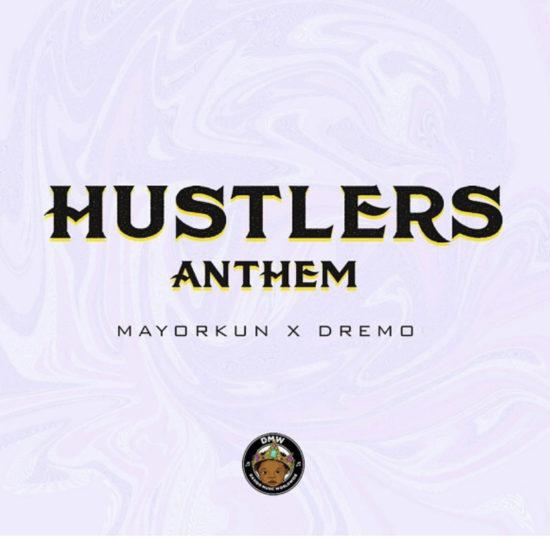 Mayorkun – Hustlers Anthem ft. Dremo