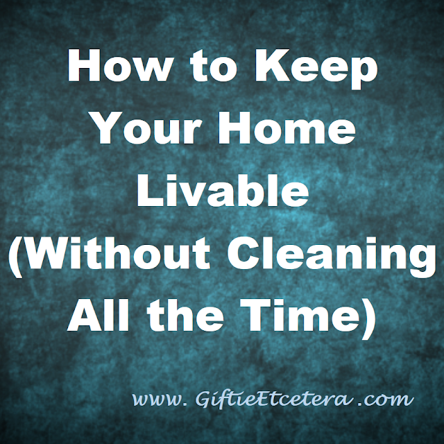 How to Keep Your Home Clean without cleaning all the time