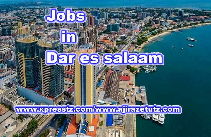 42 New Job Opportunities in Dar es salaam | EXPRESSTZ COM