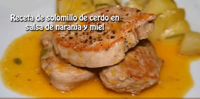 Solomillo De Cerdo En Salsa De Naranja Y Miel Recetas Fáciles