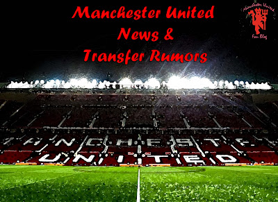 Manchester United News and Rumors