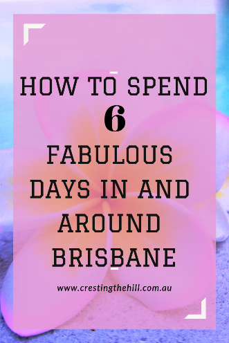 Visiting Brisbane and filling 6 days with some fabulous outings, food, and fun.