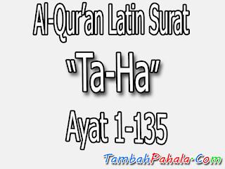 bacaan surat Ta-Ha, teks latin surat Ta-Ha, teks latin