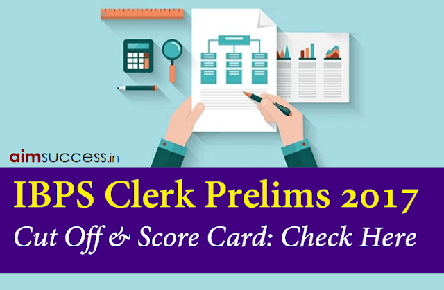 IBPS Clerk Pre 2017 Cut Off and Score Card Check Here