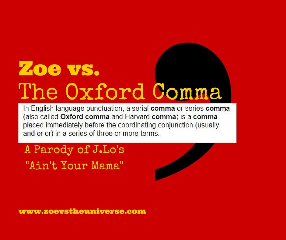 Zoe vs the Universe Zoe vs the Oxford Comma A Parody of JLo\u0027s - comma and and