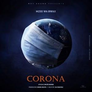Download new Audio by Mzee wa Bwax - Corona (Singeli)