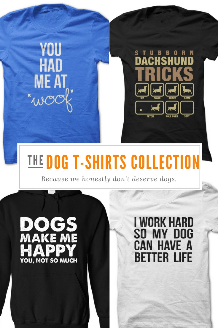 Dog T Shirts let you share your love for your special puppy with the world. They also make the perfect gift for all the animal lovers in your life.
