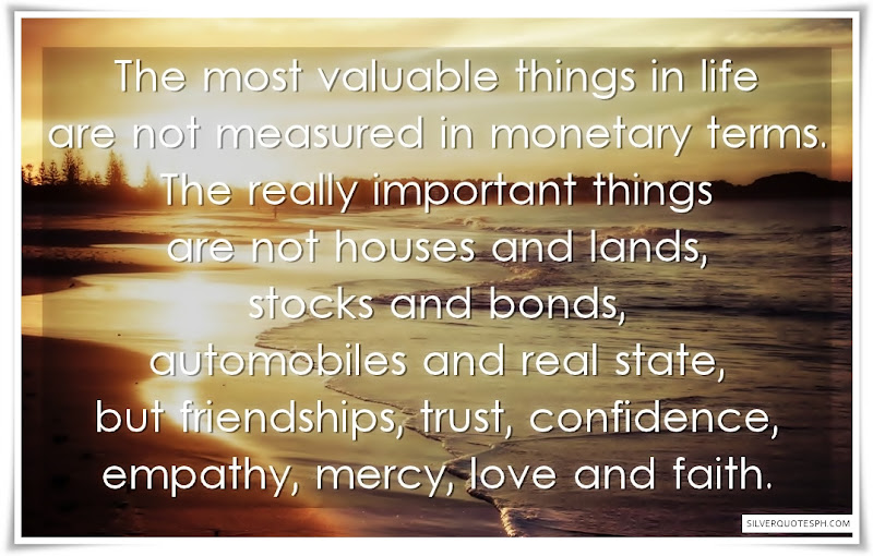 The Most Valuable Things In Life