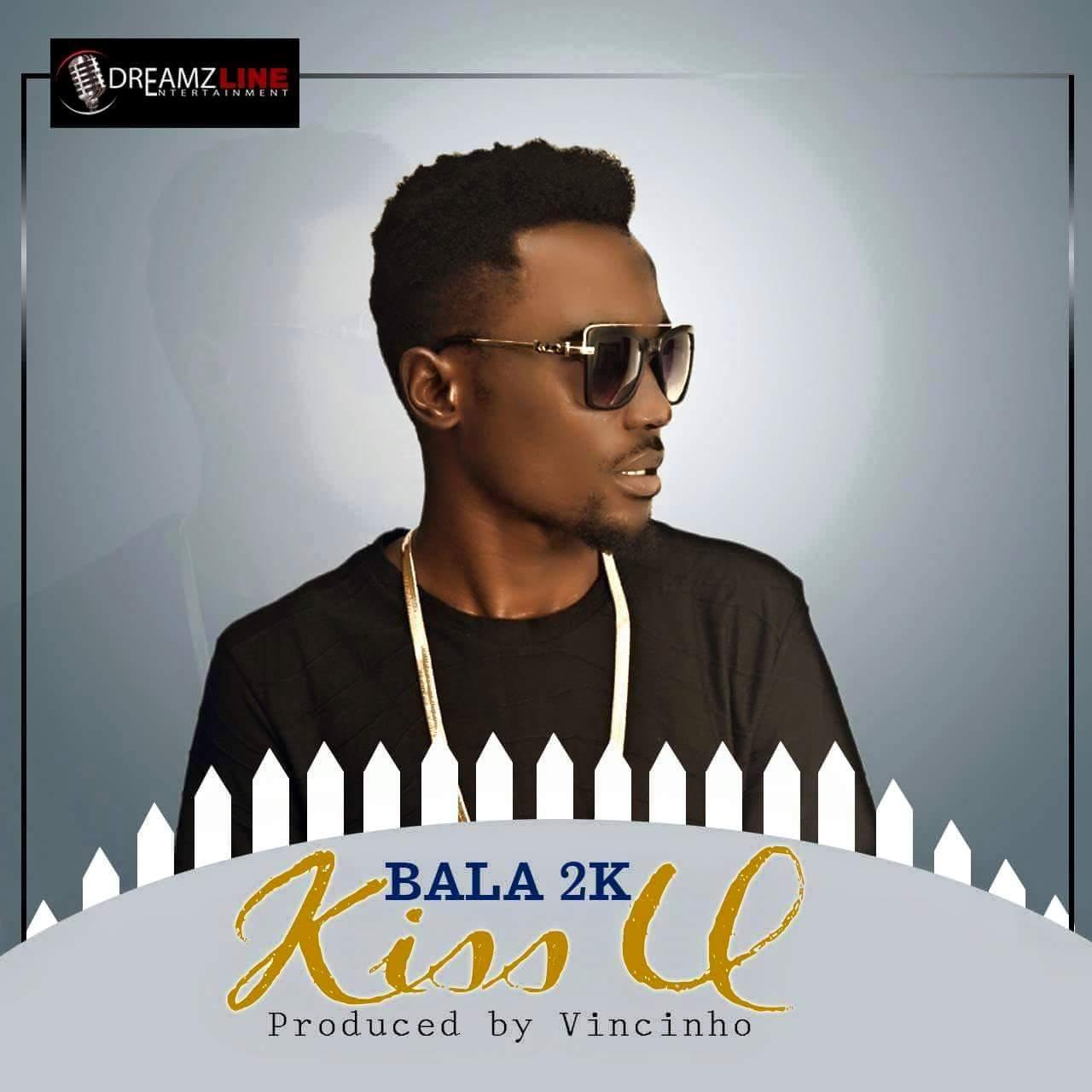 New Song Alert: BALA 2K - Kiss You - Miss Gina Promotes