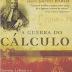 Cálculo - A Guerra do Cálculo