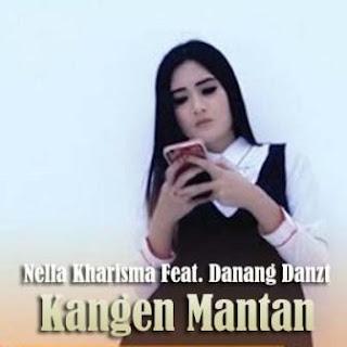 Lirik Lagu Nella Kharisma Feat. Danang Danzt - Kangen Mantan