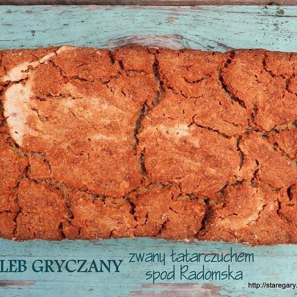 Chleb gryczany zwany tatarczuchem spod Radomska  - lutowa piekarnia