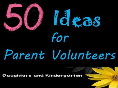 https://daughtersandkindergarten.blogspot.com/2016/03/50-ideas-for-parent-volunteers.html