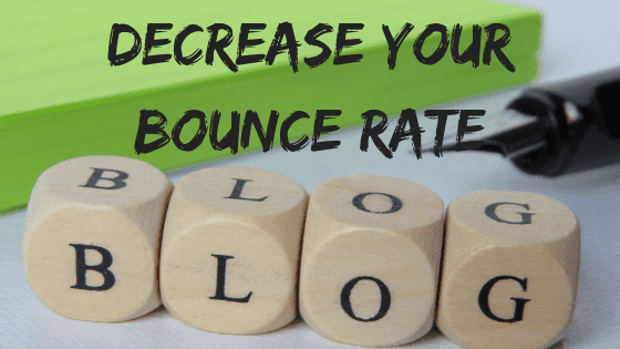 how to decrease bounce rate of your blog