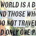 11 Quotes About Travelling That'll Make You Want to Get Lost in The Great Unknown