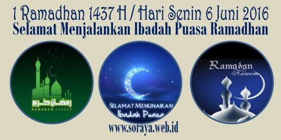 1 Ramadhan 1437 Hari Senin 6 Juni 2016