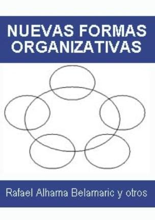 Nuevas formas organizativas – Rafael Alhama Belamaric