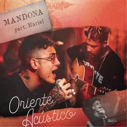 Mandona – ORIENTE e Mc Hariel Mp3 Acústico