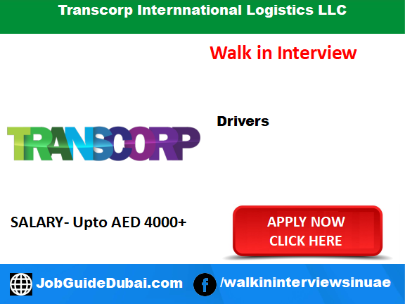 Walk in interview job in Dubai for Driver at Transcorp Internnational Logistics LLC