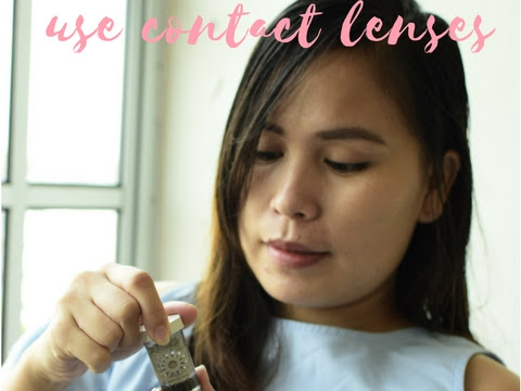 [Tips] : How to use contacts: Put lenses on and take lenses out