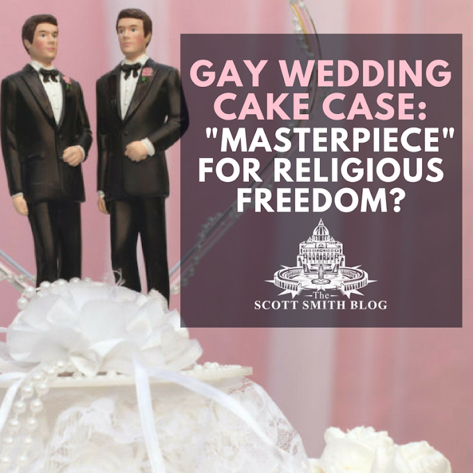 "Gay Wedding Cake Supreme Court Case: A ""Masterpiece"" for Religious Freedom?"