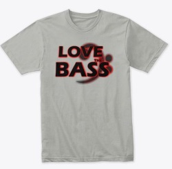 Love The Bass Tee