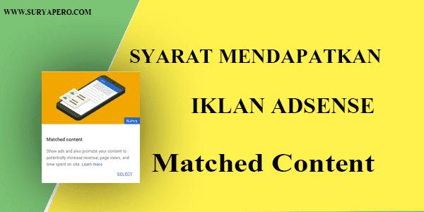 Syarat Mendapatkan Iklan Adsense Matched Content