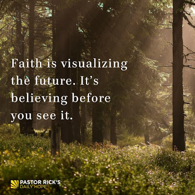 You Have to Believe It Before You Can See It by Rick Warren