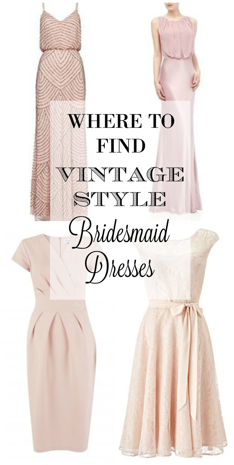 Where to find vintage style bridesmaid dresses online and on the high street