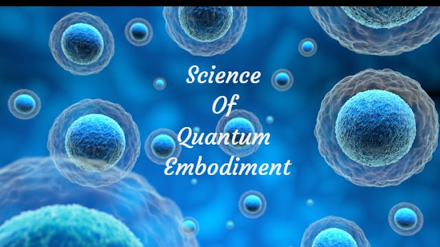 Learn The Science Of Quantum Embodiment