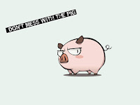 dont mess pig