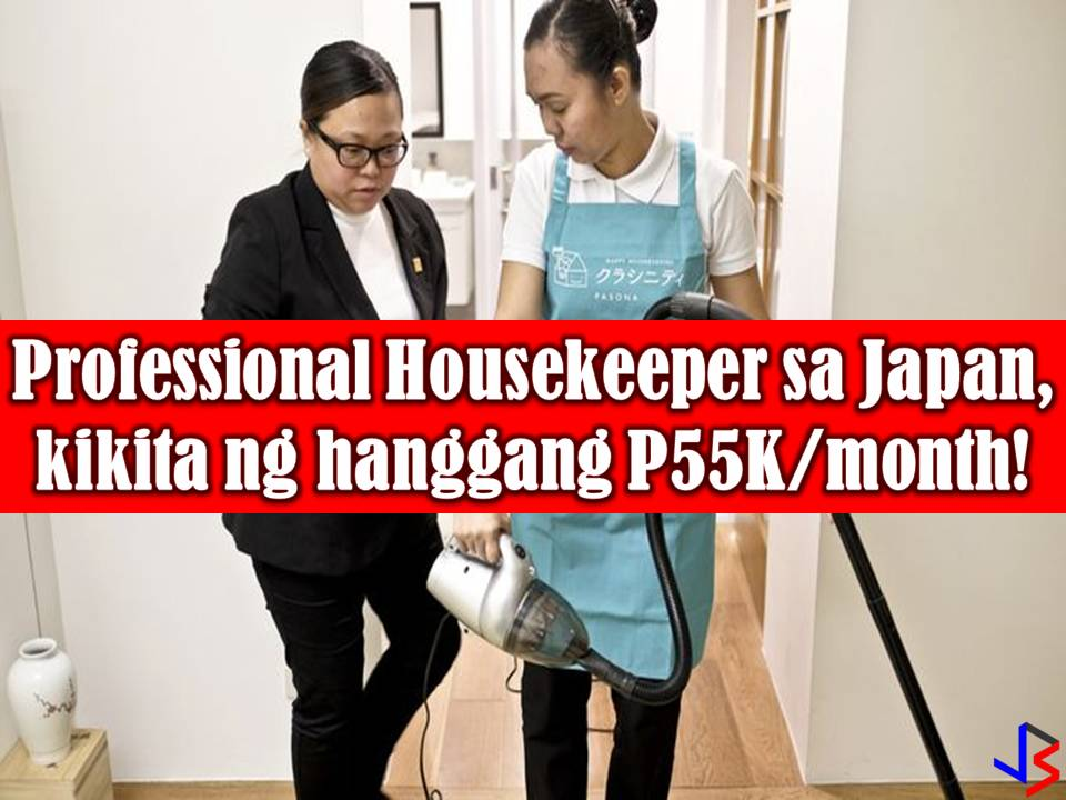 Filipino domestic helpers are now leveling up as a professional housekeeper in Japan where they can earn as much as P55,000 in a month. Some Filipinos are now in training as a professional housekeeper for the opportunity to work in Japan. These Filipinos are being trained about Japan's language, culture, and the nature of their eight-hour work a day.