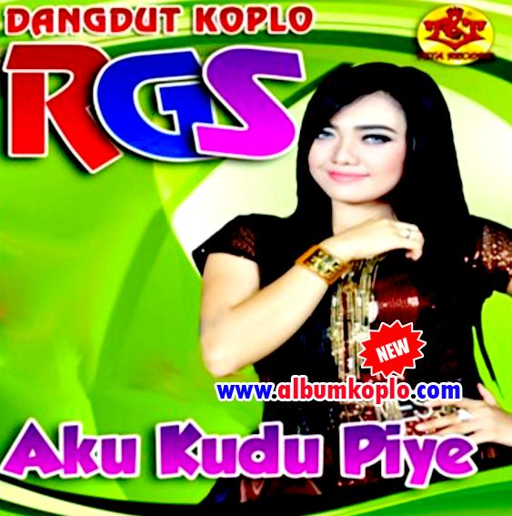 Album Koplo RGS Aku Kudu Piye