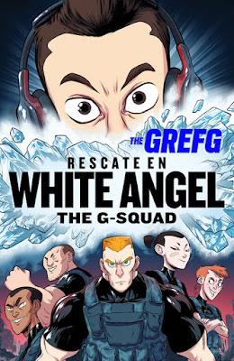 RESCATE EN WHITE ANGEL (The G-Squad) : TheGrefg (Montena - 9 Marzo 2017) YOUTUBER PORTADA LIBRO JUVENIL