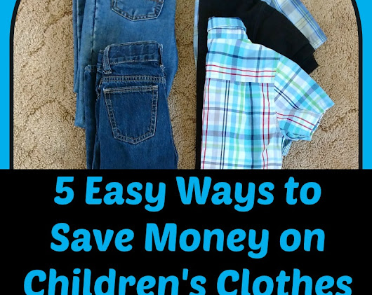 Five Easy Ways to Save Money on Children's Clothes