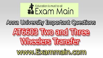 AT6603 Two and Three Wheelers | Important  Questions | Question bank | Syllabus | Model and Previous Question papers | Download PDF