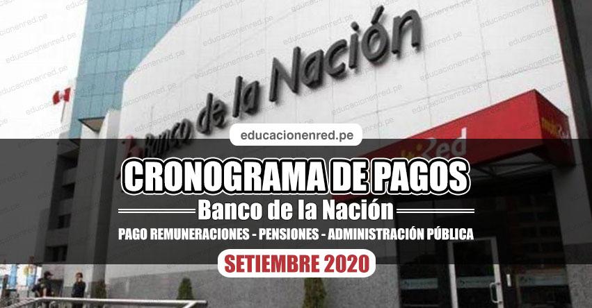 CRONOGRAMA DE PAGOS Banco de la Nación (SETIEMBRE 2020) Pago de Remuneraciones - Pensiones - Administración Pública - www.bn.com.pe