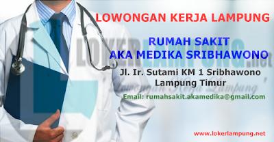 Bursa Kerja di Rumah Sakit AKA Medika Sribhawono Lampung Timur Terbaru Agustus 2016
