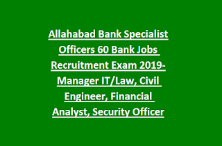 Allahabad Bank Specialist Officers 60 Bank Jobs Recruitment Exam 2019-Manager IT Law, Civil Engineer, Financial Analyst, Security Officer