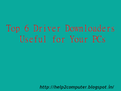 Top 6 Driver Downloaders Useful for Your PCs