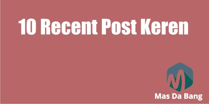 10 Widget Recent Post Keren Untuk Blog