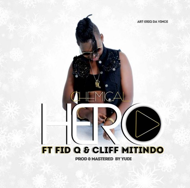 download audio ya wimbo mpya wa Chemical – HERO, chemical hero mp3, Chemical hero audio, Chemical hero song, Chemical hero music, chemichal ft fid q song, chemical featuring cliff mitindo, chemical ft fid q and cliff mitindo mp3 audio song called hero
