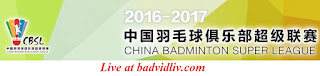 China Badminton Super League 2016 - 2017 live streaming and videos