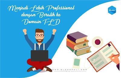 Menjadi Lebih Professional Dengan Beralih Ke Domain TLD