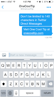 Twitter Direct Message 140 character limit - One Cool Tip www.onecooltip.com