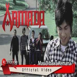 Download MP3 ARMADA - Mau Dibawa Kemana