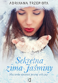 """""""Sekretna zima Jaśminy"""" Adrianna Trzepiota"""